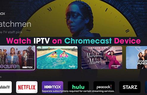 How to Watch IPTV on Chromecast Device