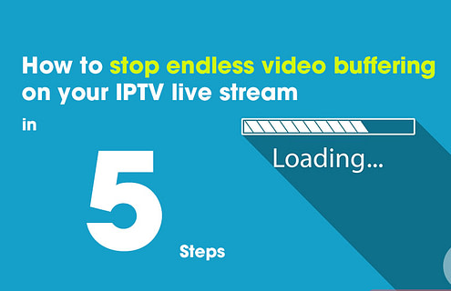 Stop endless video-buffering on your IPTV live stream-2021