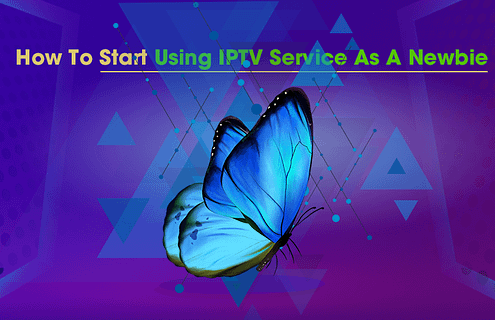 How To Start Using IPTV Service As A Newbie