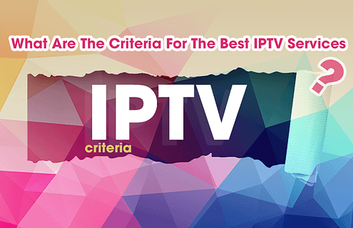 What Are The Criteria For The Best IPTV Services-xtvlink.com