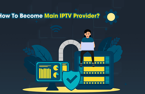 How To Become Main IPTV Provider