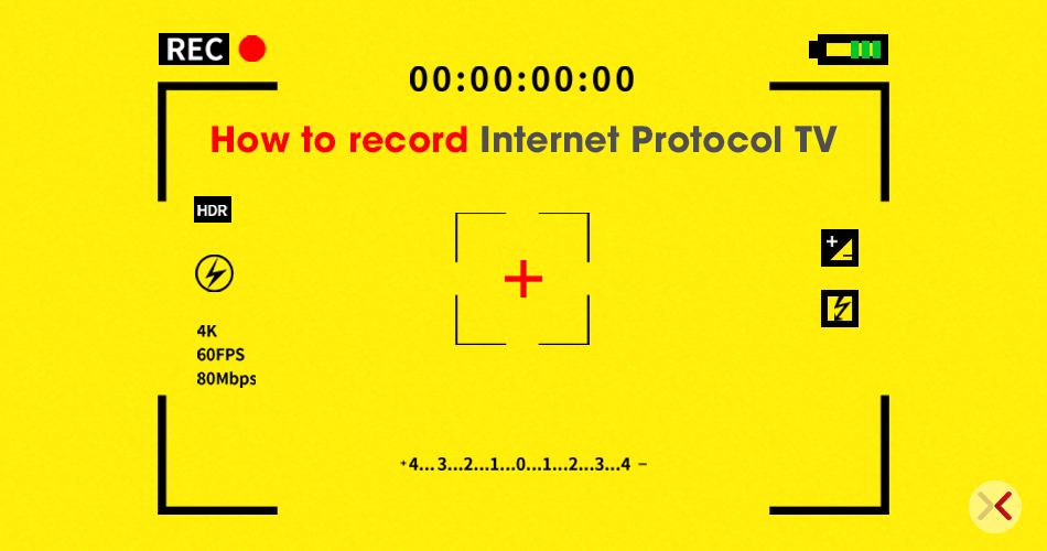 How to record Internet Protocol TV